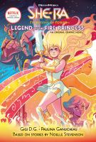 Cover image for She-Ra and the princesses of power. Legend of the fire princess : an original graphic novel