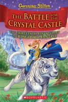 Cover image for The battle for Crystal Castle : the thirteenth adventure in the Kingdom of Fantasy