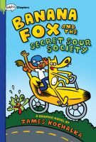 Cover image for Banana Fox 1 : Banana Fox and the Secret Sour Society