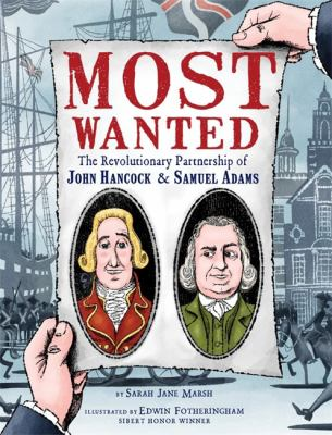 Cover image for Most wanted : the revolutionary partnership of John Hancock & Samuel Adams