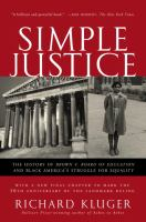 Cover image for Simple justice : the history of Brown v. Board of Education and Black America's struggle for equality