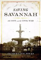 Cover image for Saving Savannah : the city and the Civil War