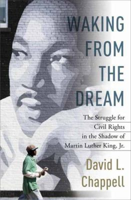 Cover image for Waking from the dream : the struggle for civil rights in the shadow of Martin Luther King Jr.