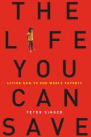 Cover image for The life you can save : acting now to end world poverty