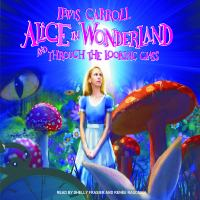 Cover image for Alice in Wonderland ; and, Through the looking glass