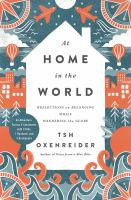 Cover image for At home in the world : reflections on belonging while wandering the globe : an adventure across 4 continents with 3 kids, 1 husband, and 5 backpacks