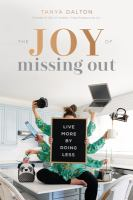 Cover image for The joy of missing out : live more by doing less