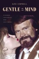 Cover image for Gentle on my mind : in sickness and in health with Glen Campbell
