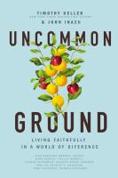 Cover image for Uncommon ground : living faithfully in a world of difference