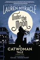 Cover image for Under the moon : a Catwoman tale