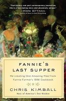 Cover image for Fannie's last supper : re-creating one amazing meal from Fannie Farmer's 1896 cookbook