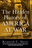Cover image for The hidden history of America at war : untold tales from Yorktown to Fallujah