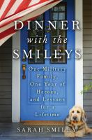 Cover image for Dinner with the Smileys : one military family, one year of heroes, and lessons for a lifetime