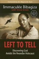 Cover image for Left to tell : discovering God amidst the Rwandan holocaust