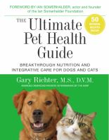 Cover image for The ultimate pet health guide : breakthrough nutrition and integrative care for dogs and cats