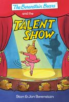 Cover image for The Berenstain Bears and the talent show