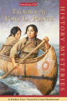 Cover image for Trouble at Fort La Pointe