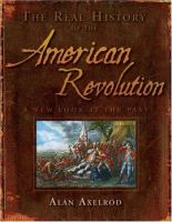 Cover image for The real history of the American Revolution : a new look at the past