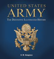 Cover image for United States Army : the definitive illustrated history