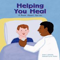 Cover image for Helping you heal : a book about nurses
