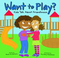 Cover image for Want to play? : kids talk about friendliness