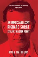 Cover image for An impeccable spy : Richard Sorge, Stalin's master agent