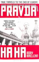 Cover image for Pravda ha ha : true travels to the end of Europe