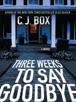 Cover image for Three weeks to say goodbye