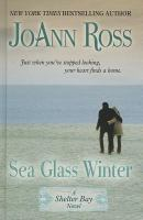 Cover image for Sea glass winter a Shelter Bay novel
