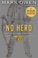 Cover image for No hero : the evolution of a Navy SEAL