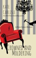 Cover image for Crowned and moldering : a fixer-upper mystery