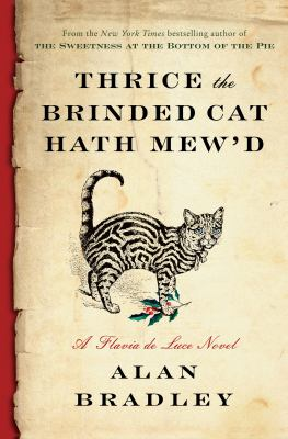 Cover image for Thrice the brinded cat hath mew'd : a Flavia de Luce novel