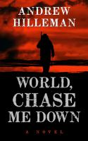 Cover image for World, chase me down