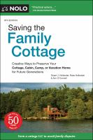 Cover image for Saving the family cottage : creative ways to preserve your cottage, cabin, camp or vacation home for future generations