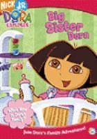 Cover image for Dora the explorer. Big sister Dora