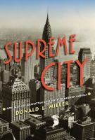 Cover image for Supreme city : how Jazz Age Manhattan gave birth to modern America