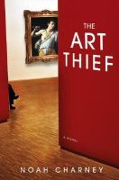 Cover image for The art thief : a novel