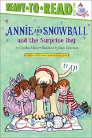 Cover image for Annie and Snowball and the surprise day : the eleventh book of their adventures