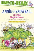 Cover image for Annie and Snowball and the magical house