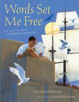Cover image for Words set me free : the story of young Frederick Douglass