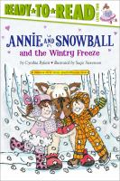 Cover image for Annie and Snowball and the wintry freeze : the eighth book of their adventures