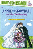 Cover image for Annie and Snowball and the wedding day : the thirteenth book of their adventures