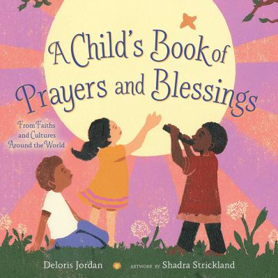 Cover image for A child's book of prayers and blessings : from faiths and cultures around the world