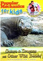 Cover image for Popular mechanics for kids. Gators & dragons and other wild beasts
