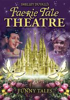 Cover image for Faerie tale theatre. Funny tales