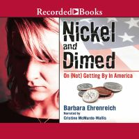 Cover image for Nickel and dimed [on (not) getting by in America]