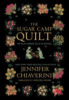 Cover image for The sugar camp quilt : an Elm Creek quilts novel