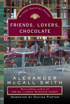 Cover image for Friends, lovers, chocolate : an Isabel Dalhousie mystery