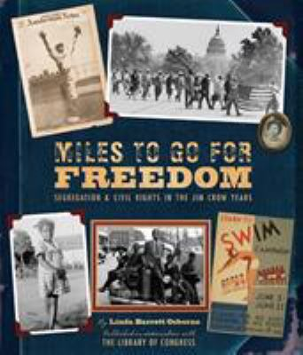 Cover image for Miles to go for freedom : segregation and civil rights in the Jim Crow years