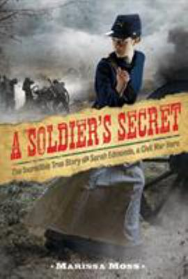 Cover image for A soldier's secret : the incredible true story of Sarah Edmonds, a Civil War hero